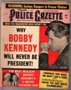 Police Gazette 5/1967-Bobby Kennedy-Mickey Rooney-exploitation-VG