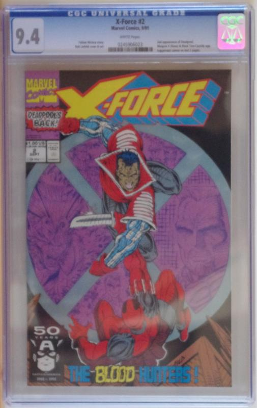 X-FORCE #2, CGC = 9.4, NM, 2nd Deadpool, Weapon X, 1991 , more in store
