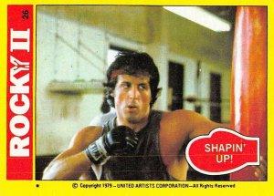 1979 Topps Rocky II #26 Shapin Up! > Balboa > Sylvester Stallone
