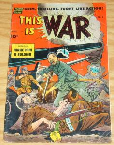This is War #6 VG- october 1952 - golden age standard comics - violent cover