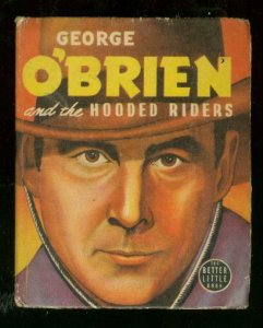 GEORGE O'BRIEN & THE HOODED RIDERS-1940-BIG LITTLE BOOK FN+