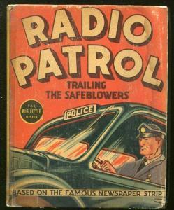 RADIO PATROL-BIG LITTLE BOOK-#1173-1937-TRAILING THE SAFEBLOWERS-COMIC STRIP-vg