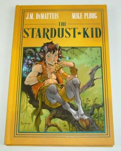 the Stardust Kid HC VF/NM by J.M. Dematteis & Mike Ploog - Archaia/Boom 2017