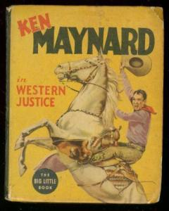 KEN MAYNARD #1430-BIG LITTLE BOOK-WESTERN JUSTICE -1938 VG