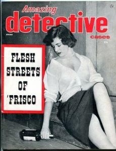 Amazing Detective Cases Spring 1955- Atlas- Flesh Streets of San Frisco VG+
