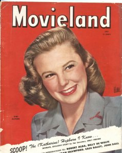 MOVIELAND - JULY 1945--JUNE ALLYSON--CASS DAILY--ROBERT ALDA--GEORGE PAL--MORE