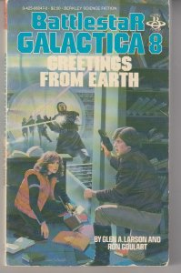 Battlestar Galactica – Greetings From Earth by Glen Larson and Ron Goulart
