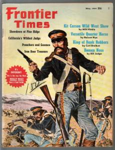 Frontier Times 5/1964-Western-Kit Carson-Henry Starr-Roman Nose-VG