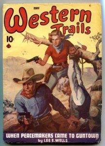 Western Trails Pulp May 1944- Peacemakers Came To Guntown