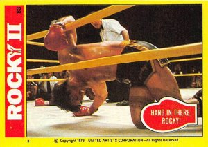 1979 Topps Rocky II #83 Hang In There Rocky! > Balboa > Sylvester Stallone