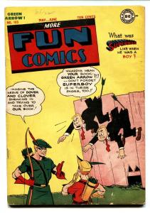 MORE FUN COMICS #103-1945-SUPERBOY-AQUAMAN-GREEN ARROW-DC Golden-Age