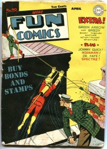 MORE FUN COMICS #90-1943-GREEN ARROW-SPECTRE-AQUAMAN-JOHNNY QUICK-DR FATE
