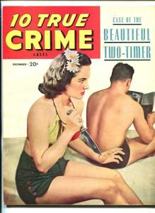 10 TRUE CRIME CASES #1 12/47-PULP-VIOLENCE-SOUTHERN STATES PEDIGREE-vf