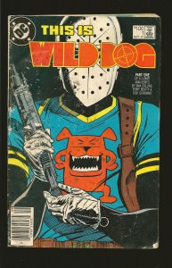 DC Comics This Is Wild Dog No 1 1987 see description issues