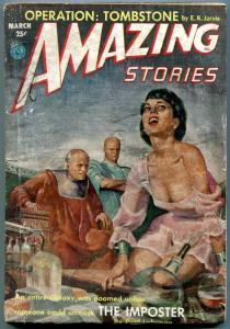 Amazing Stories Pulp March 1953- The Imposter- Operation Tombstone G/VG
