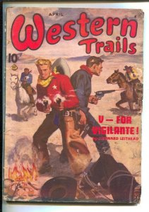 Western Trails 4/1945- Ace-Ernest Chiriacka gunfight cover V Is For Vigilante...