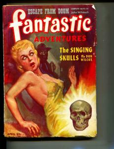 Fantastic Adventures Pulp April 1945- Singing Skulls VG