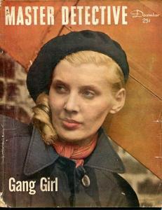 MASTER DETECTIVE-DEC 1947-G-WAXMAN COVER-MURDER-GANG GIRL G