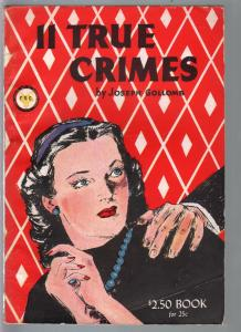 11 True Crimes 1940's-Joseph Gollomb-hardboiled pulp-pulp digest-VG/FN