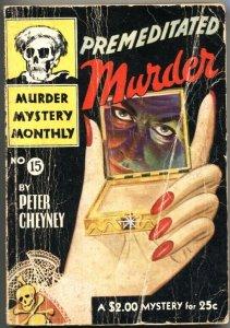 MURDER MYSTERY MONTHLY #15-PREMEDITATED MURDER-PETER CHEYNEY-1943-AVON