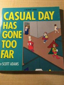 Casual Day Has Gone Too Far by Scott Adams Book Office Humor Parody MFT2