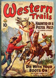 Western Trails Pulp January 1942- Norman Saunders- Die With Your Boots On