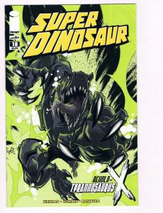 Super Dinosaur # 18 Image Comic Books Hi-Res Scans Awesome Issue WOW!!!!!!!! S20