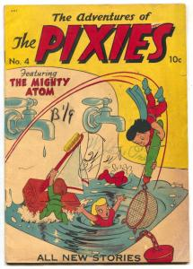 The Pixies #4 1947- MIGHTY ATOM- Golden Age VG-