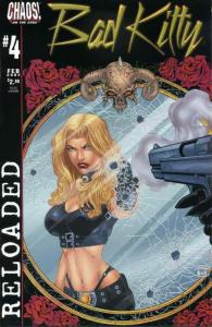 Bad Kitty: Reloaded #4 FN; Chaos   save on shipping - details inside