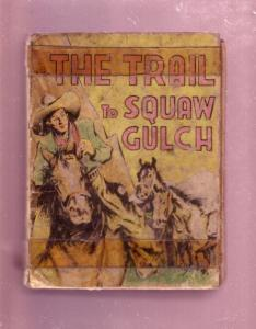 TRAIL TO SQUAW GULCH- 1940 #1185 BLB--SAALFIELD-BARGAIN P/FR
