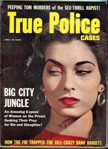 TRUE POLICE CASES-JUNE/1956-FBI-BANK BANDITS-PEEPING TOM-SEX-THRILL RAPIST VG/FN