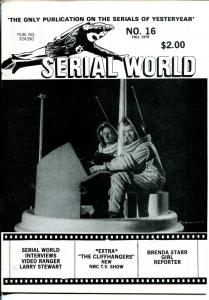 Serial World #16 1978-Larry Stewart-Video Ranger-Brenda Starr-movie serials-FN