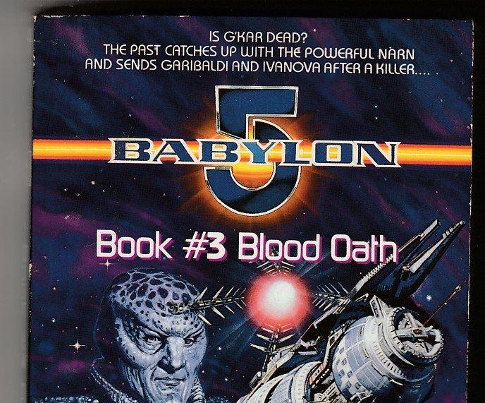 Babylon 5 Book # 3 – Blood Oath by John Vorholt