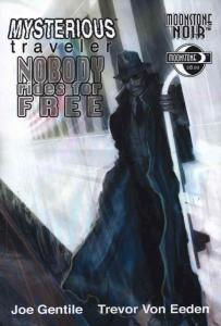 Mysterious Traveler: Nobody Rides For Free #1 VF/NM; Moonstone   save on shippin