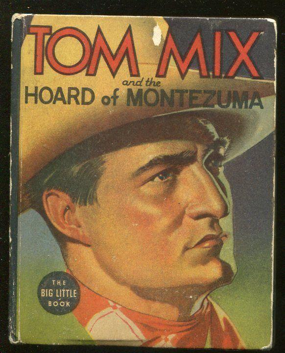 TOM MIX-BIG LITTLE BOOK-#1462-1937-HORDE OF MONTEZUMA-HENRY E VALLELY--vg-