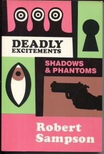 Deadly Excitements 1989-by Robert Sampson-Shadow & Phantoms-VF
