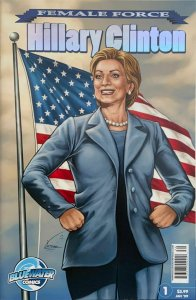 FEMALE FORCE: HILLARY CLINTON SILVER FOIL VARIANT BLUE WATER NM.