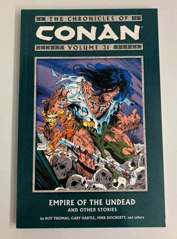 The Chronicles of Conan Vol. 31 Empire of the Undead and Other Stories Paperback