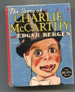 Story of Charlie McCarthy & Edgar Bergem-Big Little Book-#1456 1938-radio sho...