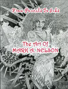 ART of  MARK NELSON, NM, From Pencils to Inks, Baron, Signed Nelson, 2004