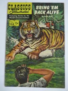 CLASSIC ILLUSTRATED #104 (VG-)BRING 'EM BACK ALIVE (1ST Edition, HRO=101) 2/1953