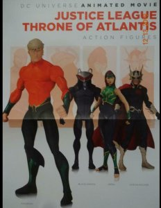 JUSTICE LEAGUE THRONE OF ATLANTIS ACTION FIGURES Promo Poster, 12 x 17, 2015, DC