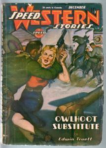 SPEED WESTERN STORIES 1945 DEC-GREAT SPICY PULP! G
