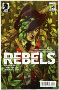 REBELS #1, NM, 2015 SDCC Exclusive, Brian Wood, Revolutionary,more SDCC in store