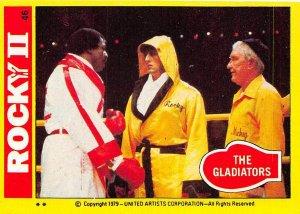 1979 Topps Rocky II #46 The Gladiators > Balboa > Apollo Creed > Mickey