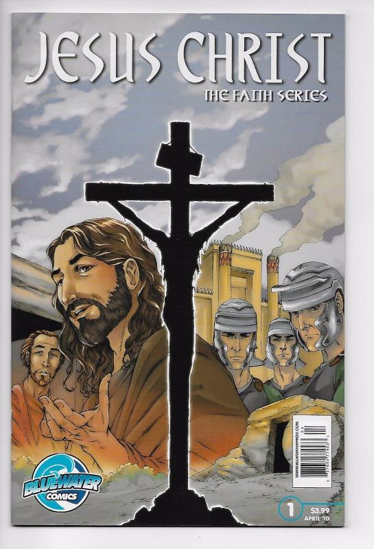 Jesus Christ Faith Series #1 (Bluewater Comics, 2010) - VF/NM
