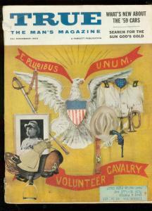 TRUE MAGAZINE NOV 1958-TEDDY ROOSEVELT-GEORGE GROSS-VIP VG