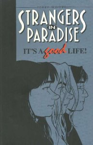Strangers in Paradise (1996 series) It's a Good Life Trade Paperback #1,...