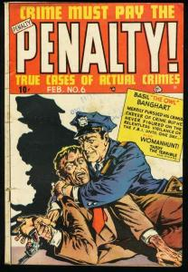 CRIME MUST PAY THE PENALTY #6-VIOLENT COMIC VG