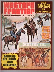 Western Frontier Annual #2 1976-Jim Bowie-Indian Police-pulp thrills-VF